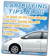 Car Buying Tips Blog: Get the latest on the auto industry: new cars, buying tips, gas saving news, green technology, & more.